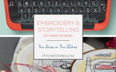 Embroidery and Storytelling: the stories in the stitches