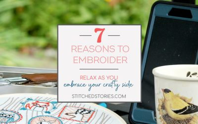 7 Reasons to Embroider (& Embrace Your Crafty Side)